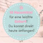 10 Hausmittel für eine leichte Geburt! Du kannst direkt heute anfangen!