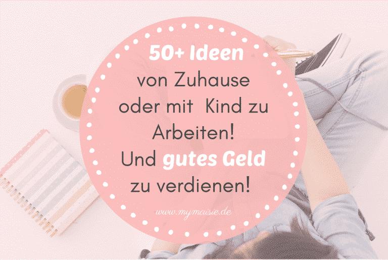 50+ Job Ideen für Mütter von Zuhause aus zu arbeiten oder mit Deinem Kind! Und gutes Geld zu verdienen! 💸