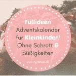Adventskalender Füllideen für Kleinkinder – Ohne Schrott & ohne Süßigkeiten!