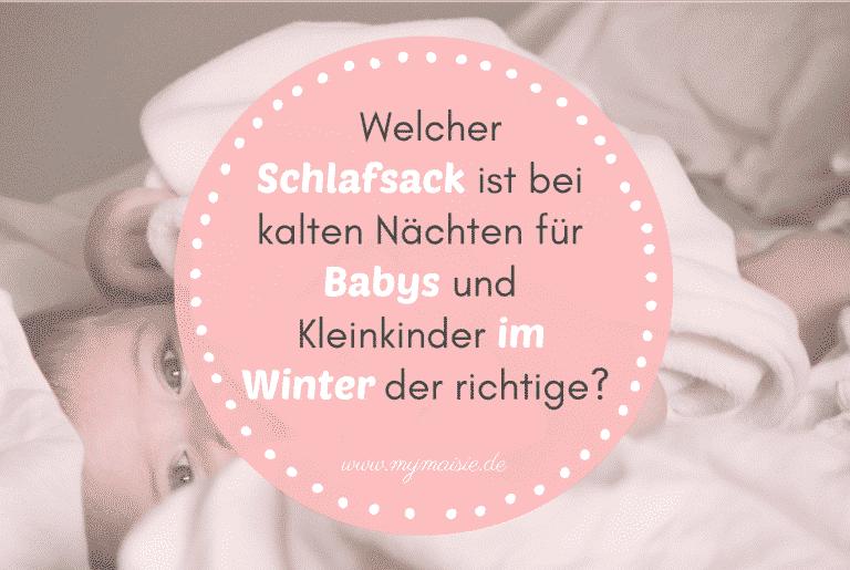 Welcher Schlafsack ist bei kalten Nächten für Babys und Kleinkinder im Winter der richtige?