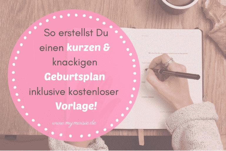 So erstellst Du einen kurzen & knackigen Geburtsplan – der auch gelesen wird! Mit kostenloser Geburtsplan Vorlage!