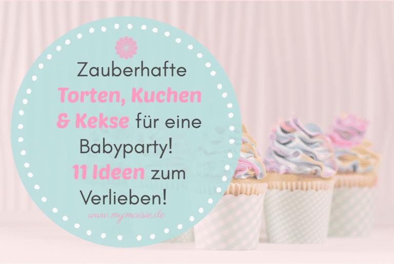 Zauberhafte Torten, Kuchen & Kekse für eine Babyparty oder Babyshower! Ob Junge oder Mädchen – 11 Ideen zum Verlieben! 🧁