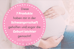 Diese 7 Produkte haben mir in der Schwangerschaft geholfen und sogar die Geburt leichter gemacht!