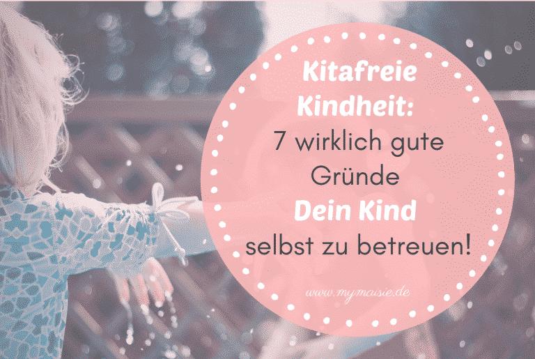 Read more about the article Kindergartenfreie Kindheit – 7 wirklich gute Gründe Dein Kind selbst zu betreuen!