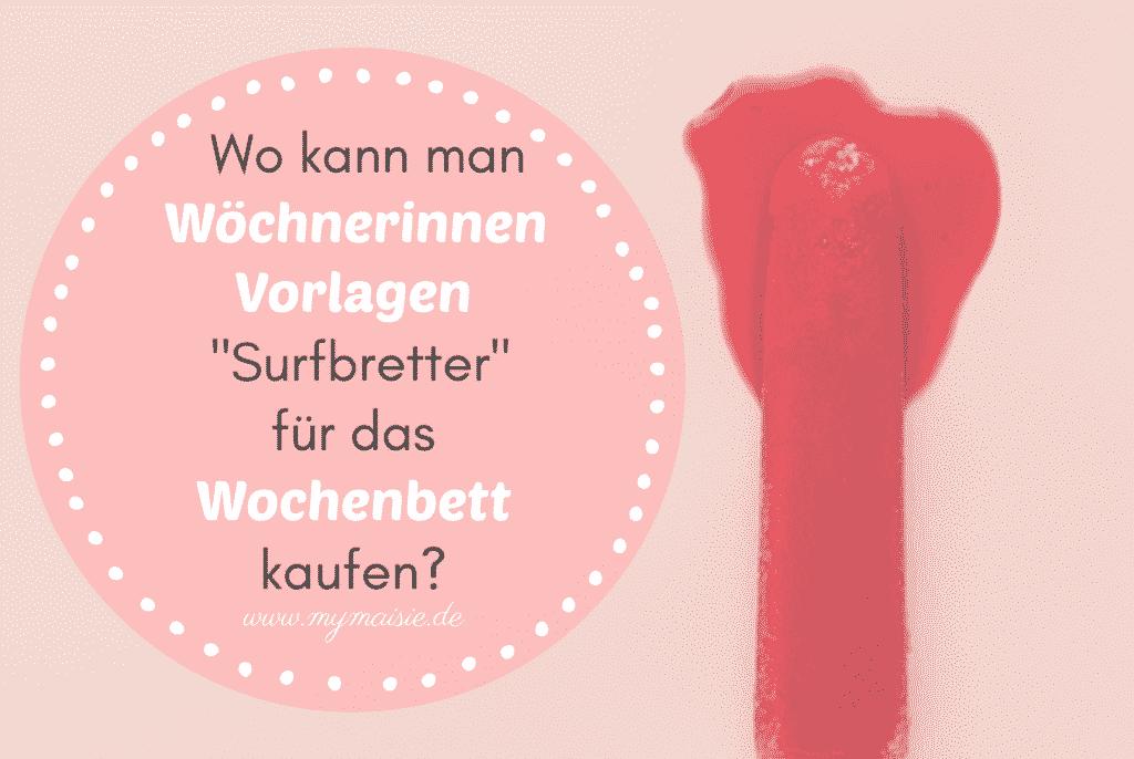 """Wo kann man Wöchnerinnen Vorlagen / Binden alias """"Surfbretter"""" für das Wochenbett kaufen? Online, im Laden oder aus Bio-Baumwolle!"""