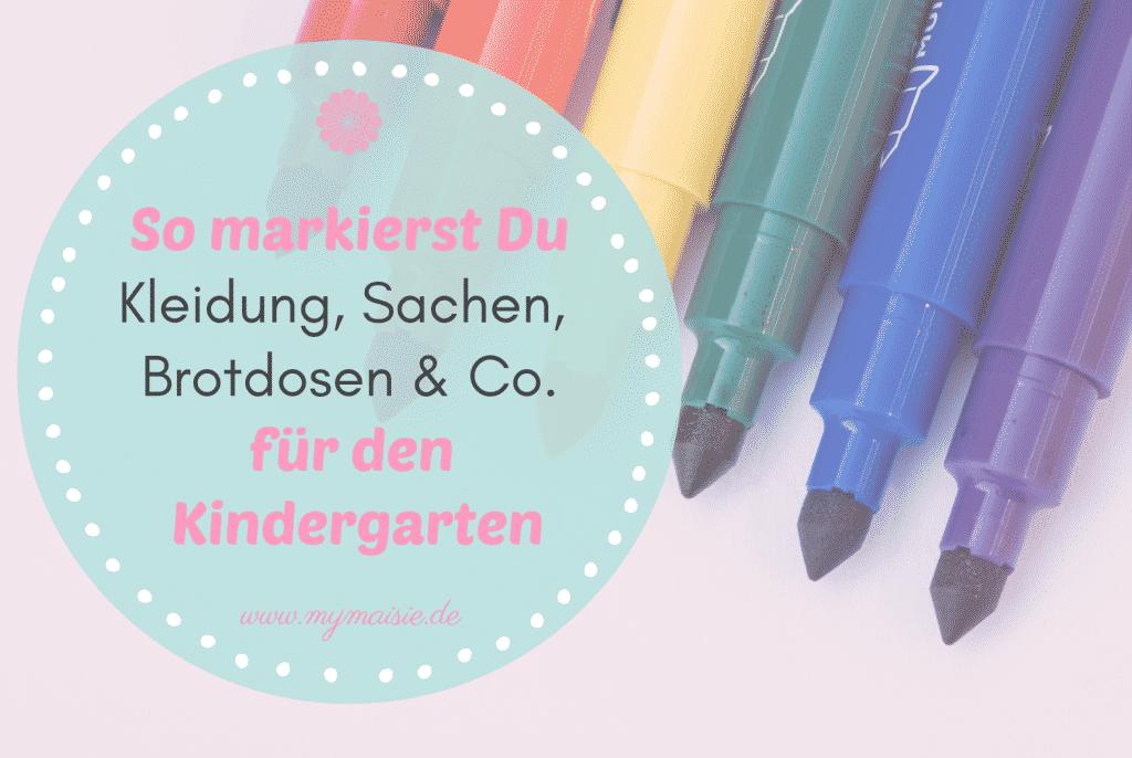 So markierst Du Kleidung, Sachen und Brotdosen & Co für den Kindergarten - Namensaufkleber, Textilstempel etc.
