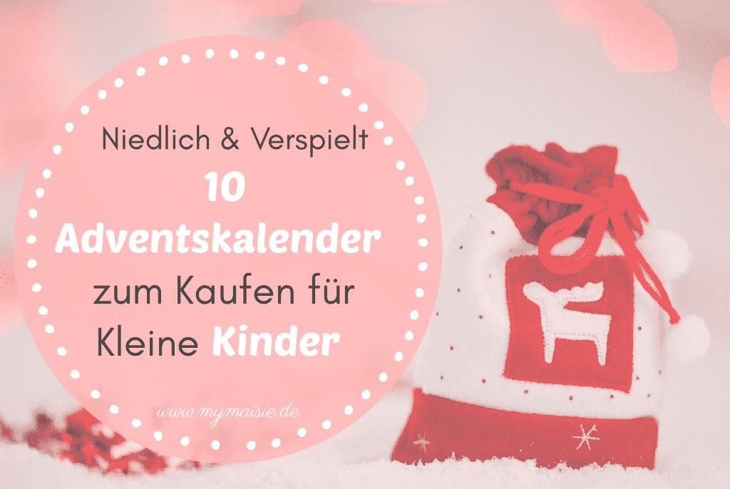 10 Niedliche & Verspielte Adventskalender zum Kaufen für Kleine Kinder - Weniger Stress in der Weihnachtszeit!