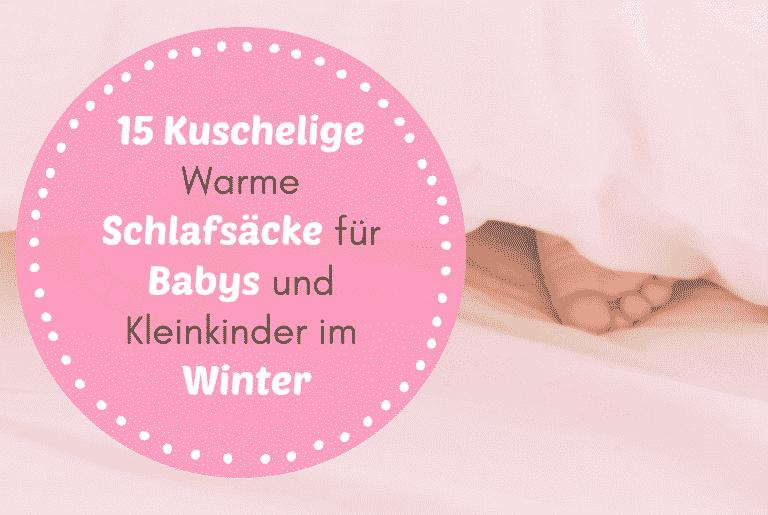 15 Kuschelige Warme Schlafsäcke für Babys und Kleinkinder im Winter