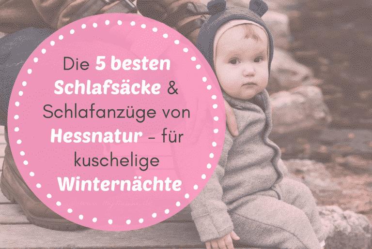 Die 5 besten Schlafsäcke und Schlafanzüge von Hessnatur – kuschelige Winternächte für dein Kind