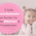 11 Süße Adventskalender für Kleine Mädchen & Prinzessinnen 👸 – Ruck Zuck gekauft!