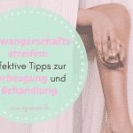 Schwangerschaftsstreifen: Effektive Tipps zur Vorbeugung und Behandlung