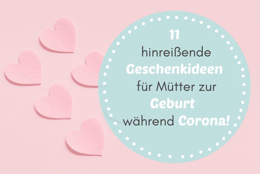 11 hinreißende Geschenkideen für Mütter zur Geburt - während Corona!
