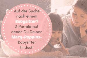 Auf der Suche nach einem Babysitter? 3 Portale auf denen Du Deinen Mary-Poppins-Babysitter findest!