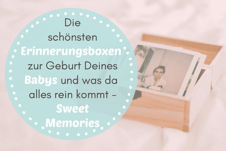 Die schönsten Erinnerungsboxen zur Geburt Deines Babys + 26 zauberhafte Ideen was da alles reinkommt!