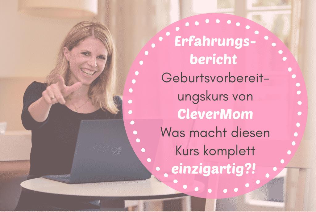 Erfahrungsbericht Geburtsvorbereitungskurs von CleverMom - Was macht diesen Kurs komplett einzigartig?!