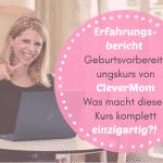 Erfahrungsbericht Geburtsvorbereitungskurs von CleverMom – Was macht diesen Kurs komplett einzigartig?!