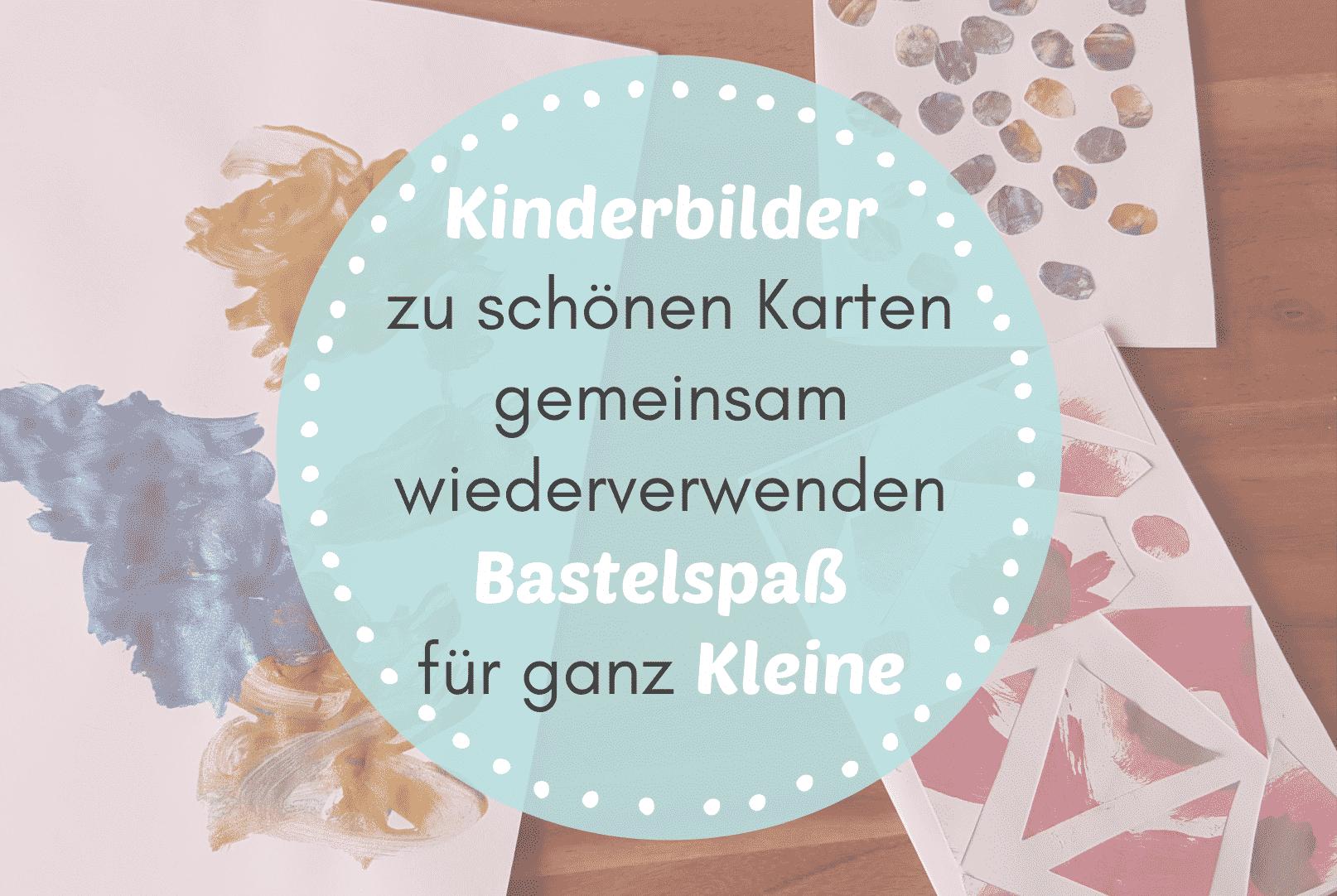 Wie kann man die schönen Kinderbilder wiederverwenden? Du kannst schnell und einfach Karten aus Kinderzeichnungen basteln und verschicken!