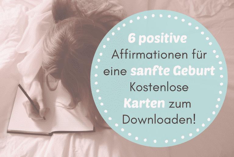 Read more about the article 6 positive Affirmation für eine sanfte Geburt – kostenlose Karten zum Downloaden!