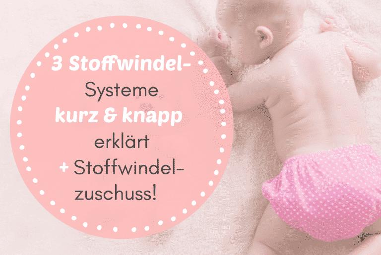 Read more about the article 3 Stoffwindeln Systeme kurz & knapp erklärt + So sparst Du bares Geld mit dem Stoffwindelzuschuss! 💰