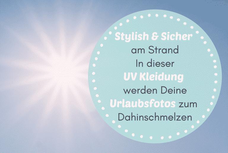Read more about the article Stylish und Sicher am Strand – In dieser UV Kleidung werden die Urlaubsfotos zum Dahinschmelzen!