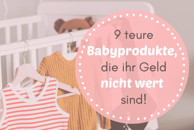 Read more about the article 9 teure Babyprodukte, die ihr Geld nicht wert sind