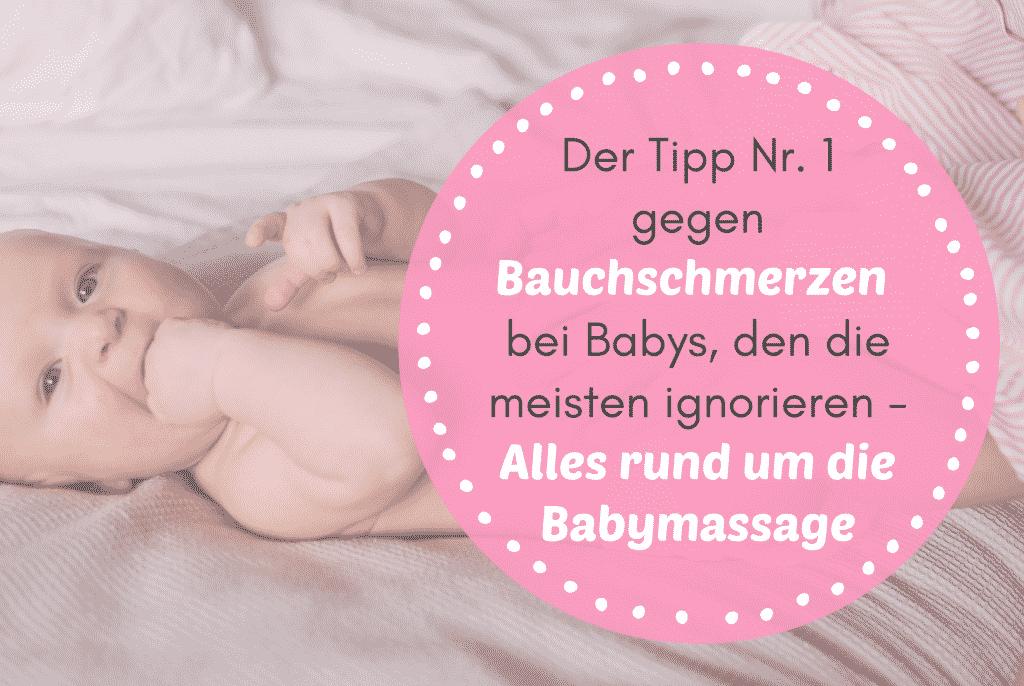 Der Tipp Nr. 1 gegen Bauchschmerzen bei Babys, den die meisten ignorieren - Alles rund um die Babymassage