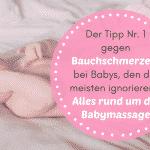 Der Tipp Nr. 1 gegen Bauchschmerzen bei Babys, den die meisten ignorieren – Alles rund um die Babymassage