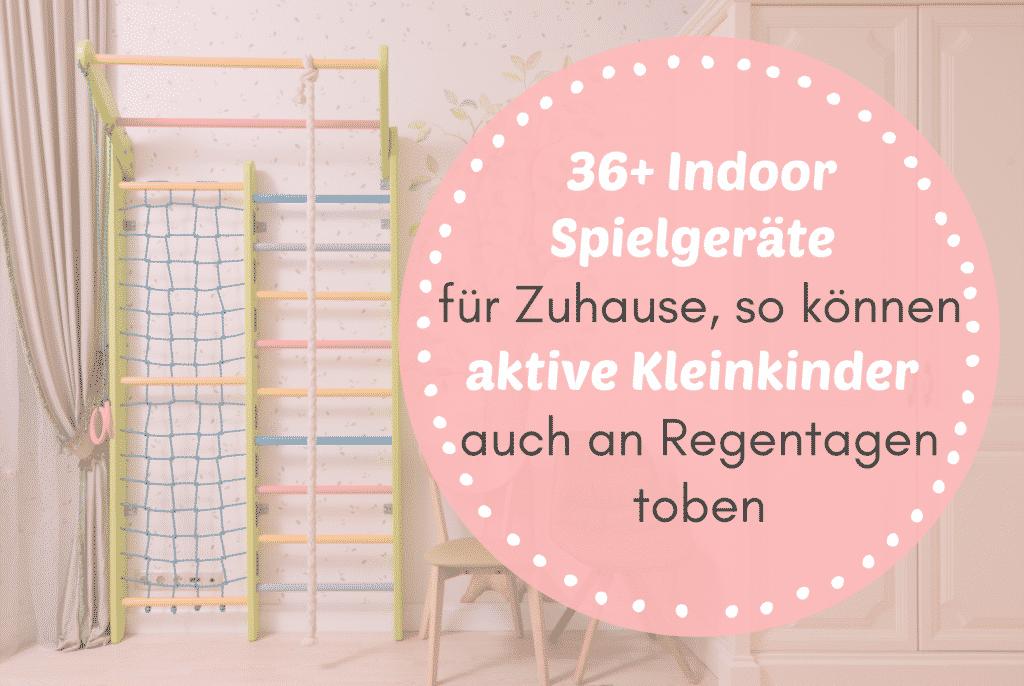 36+ Indoor Spielgeräte für Zuhause, so können aktive Kleinkinder auch an Regentagen toben
