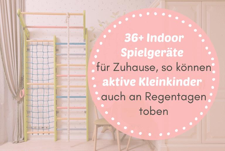 Read more about the article 36+ Indoor Spielgeräte für Zuhause, so können aktive Kleinkinder auch an Regentagen toben