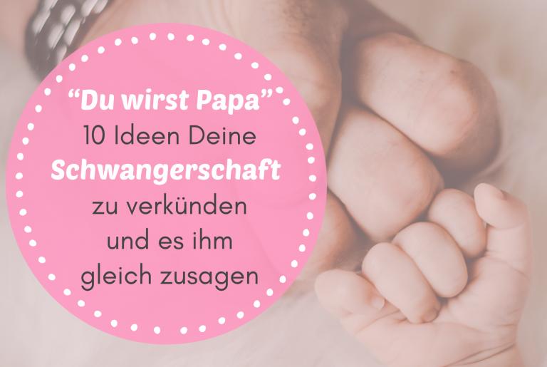 """Read more about the article """"Du wirst Papa"""" – 12 unschlagbare Ideen Deine Schwangerschaft zu verkünden und es ihm noch heute zu sagen!"""