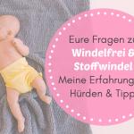 Eure Fragen zu Windelfrei & Stoffwindel – Meine Erfahrungen, Hürden & Tipps