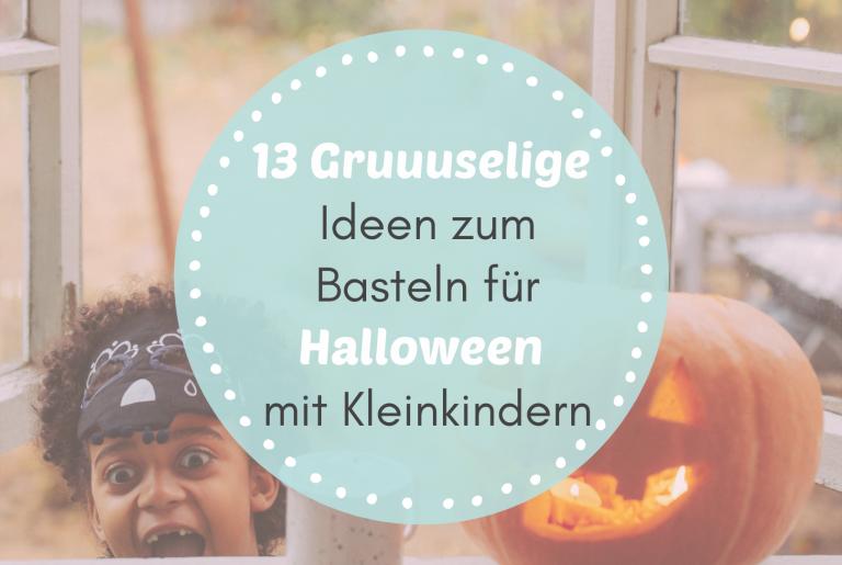 Read more about the article 13 Gruuuselige Ideen zum Basteln für Halloween mit Kleinkindern