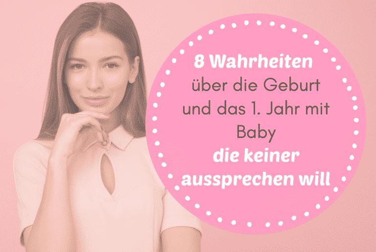 Read more about the article 8 Wahrheiten über die Geburt und das 1. Jahr mit Baby – die keiner aussprechen will 🤫